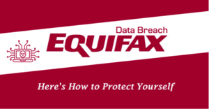 Data Breach Equifax. Here's How To Protect Yourself.